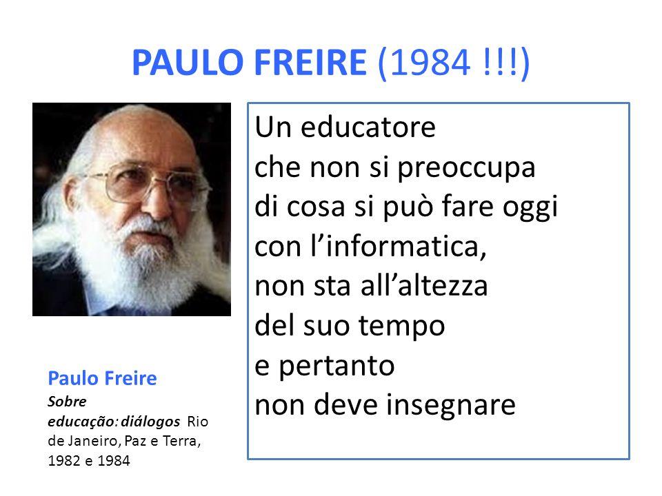 PAULO FREIRE (1984 !!!) Un educatore che non si preoccupa