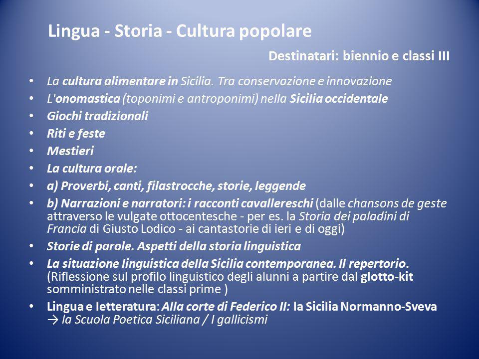 Lingua - Storia - Cultura popolare Destinatari: biennio e classi III