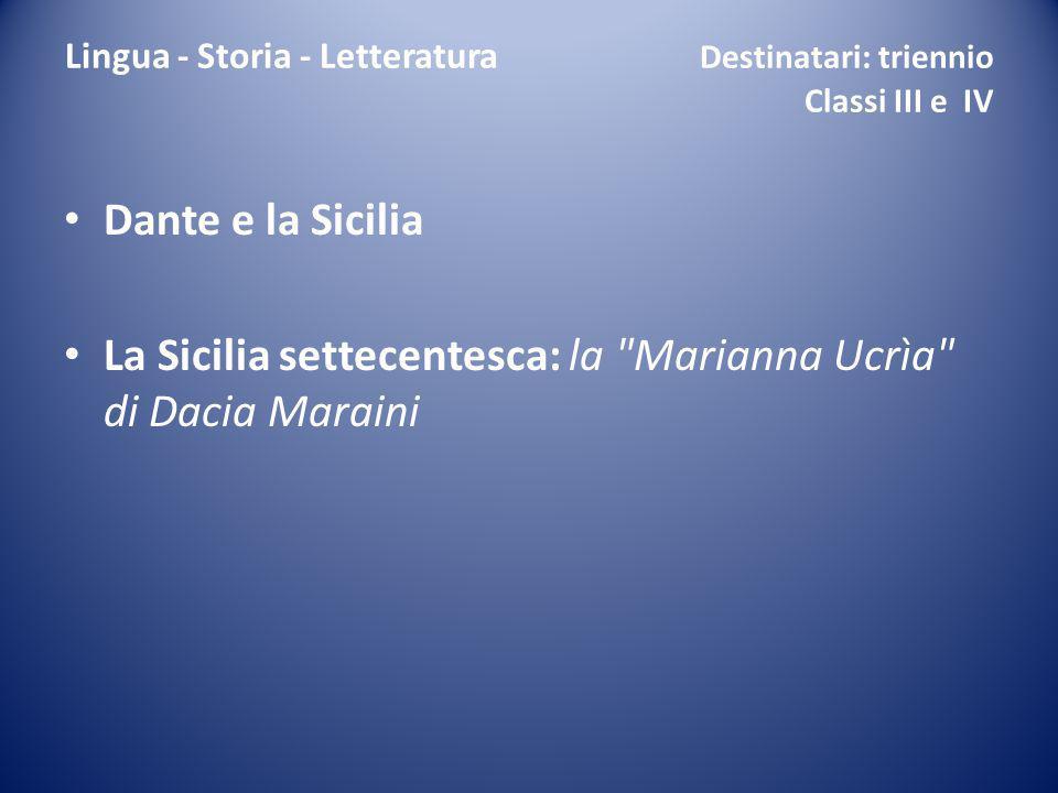 Lingua - Storia - Letteratura Destinatari: triennio Classi III e IV