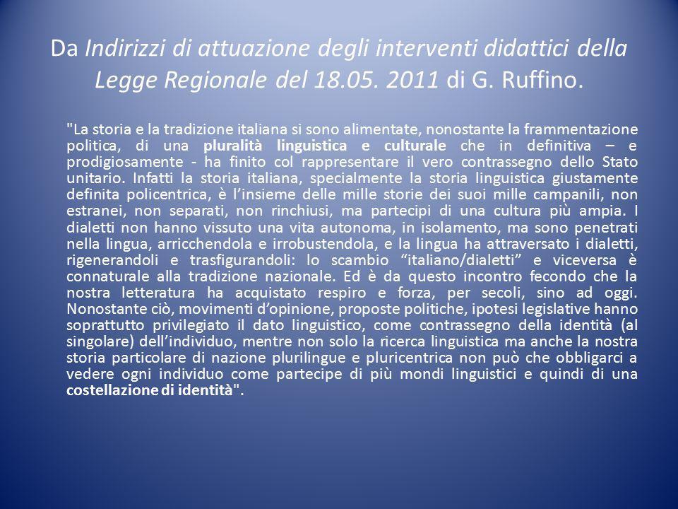 Da Indirizzi di attuazione degli interventi didattici della Legge Regionale del 18.05. 2011 di G. Ruffino.