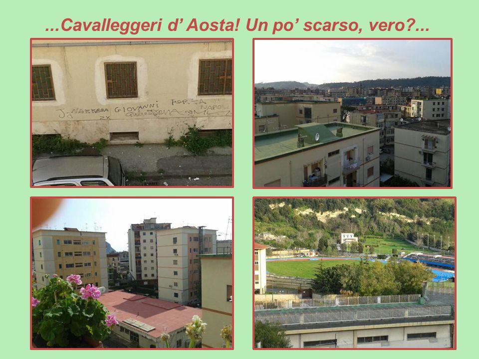 ...Cavalleggeri d' Aosta! Un po' scarso, vero ...