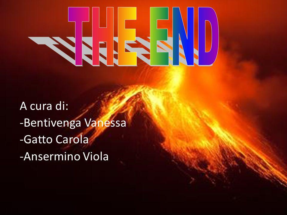 THE END A cura di: -Bentivenga Vanessa -Gatto Carola -Ansermino Viola