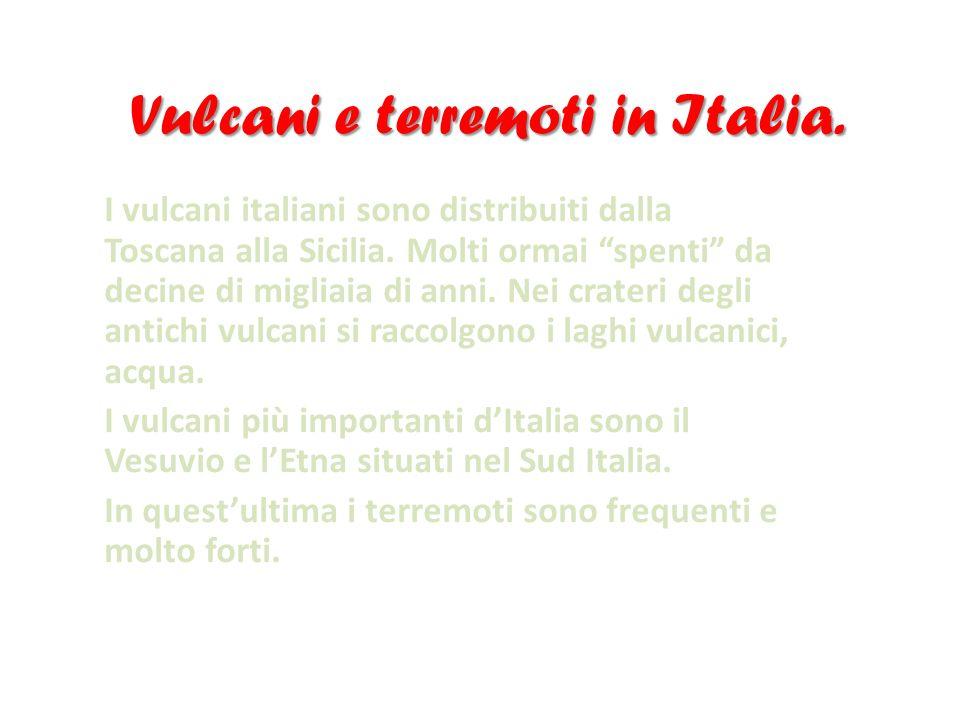 Vulcani e terremoti in Italia.