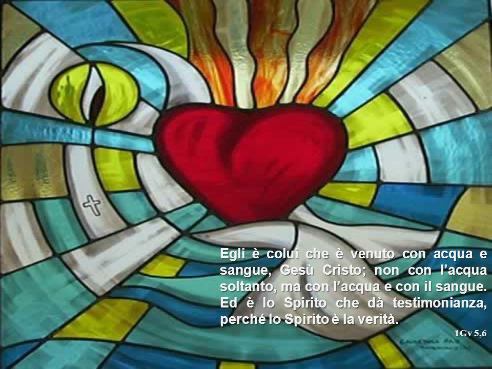 Egli è colui che è venuto con acqua e sangue, Gesù Cristo; non con l'acqua soltanto, ma con l'acqua e con il sangue. Ed è lo Spirito che dà testimonianza, perché lo Spirito è la verità.