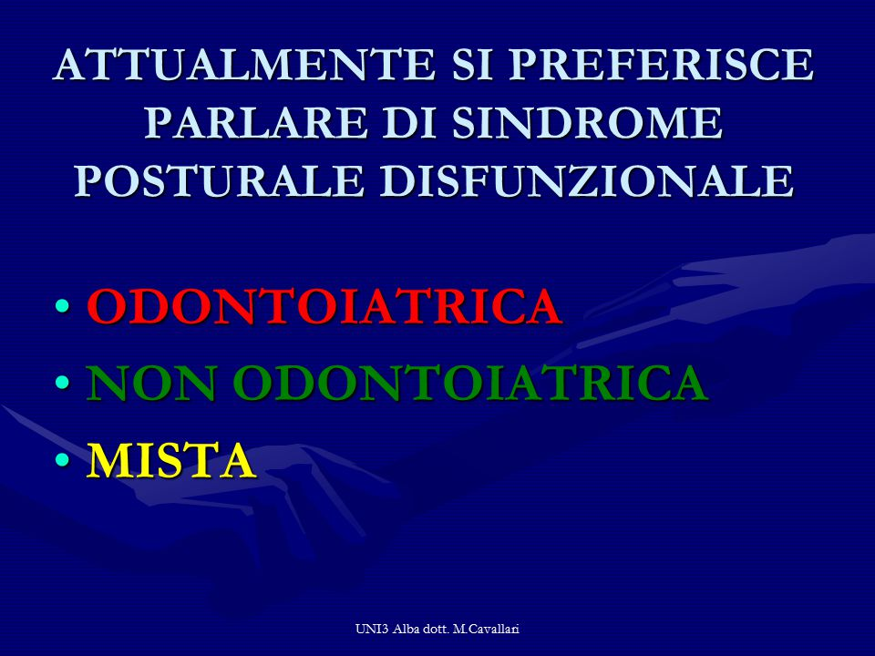 ATTUALMENTE SI PREFERISCE PARLARE DI SINDROME POSTURALE DISFUNZIONALE