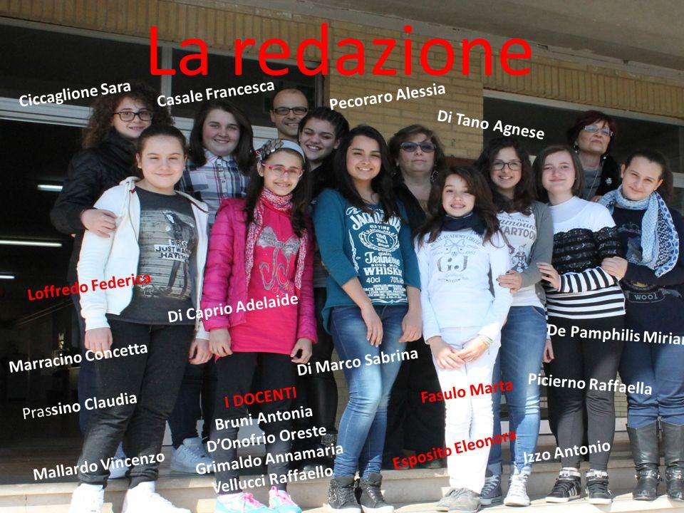 La redazione Ciccaglione Sara Casale Francesca Pecoraro Alessia
