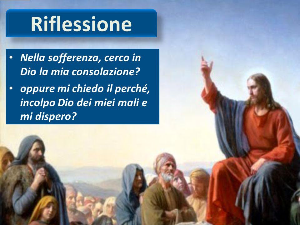 Riflessione Nella sofferenza, cerco in Dio la mia consolazione