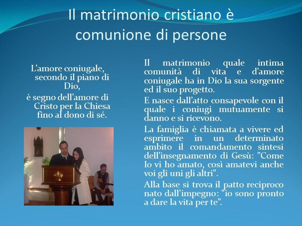 Il matrimonio cristiano è comunione di persone