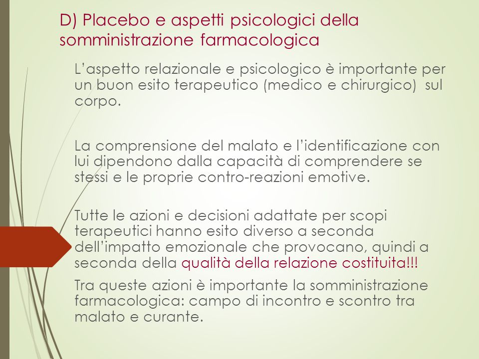 D) Placebo e aspetti psicologici della somministrazione farmacologica