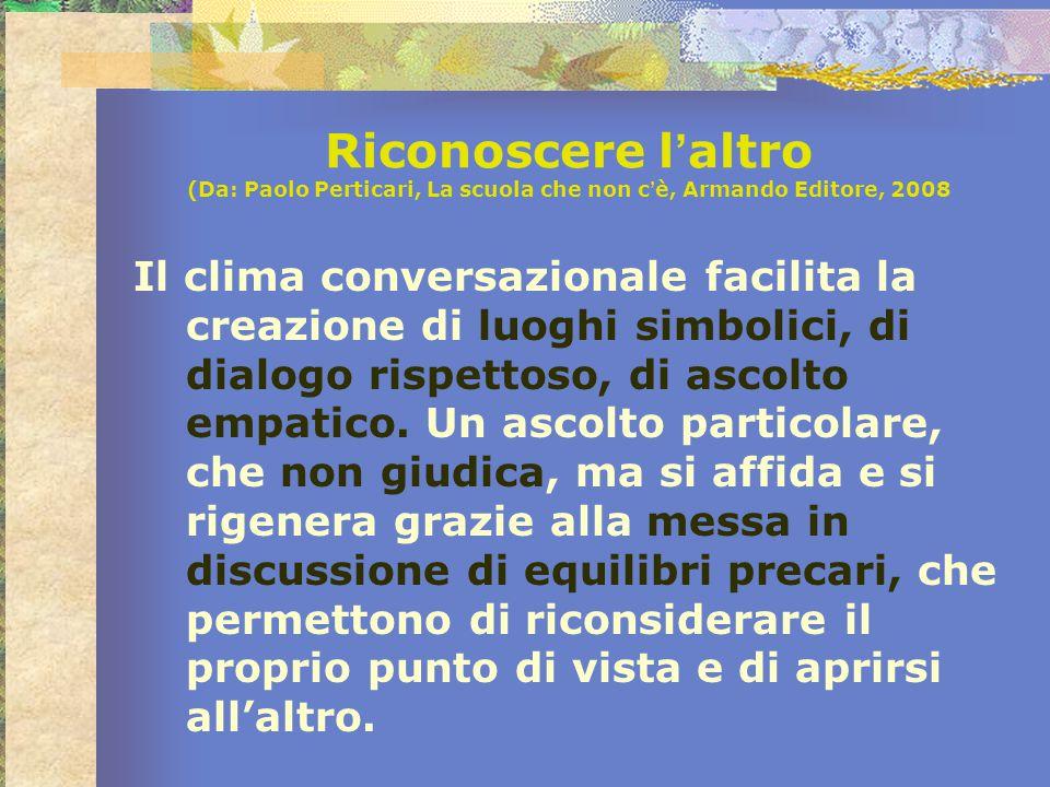 Riconoscere l'altro (Da: Paolo Perticari, La scuola che non c'è, Armando Editore, 2008