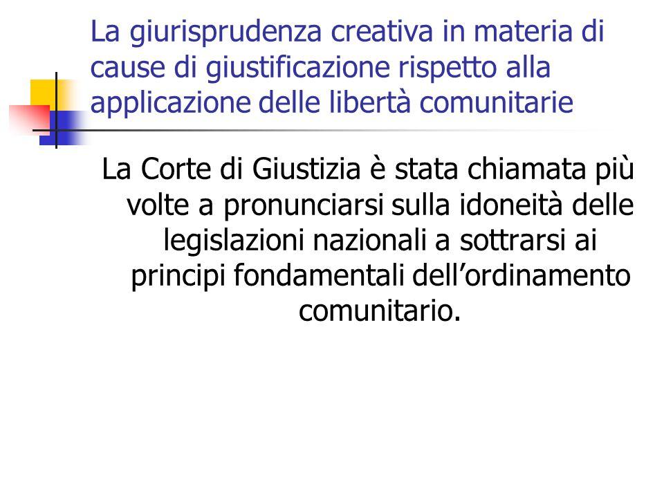 La giurisprudenza creativa in materia di cause di giustificazione rispetto alla applicazione delle libertà comunitarie
