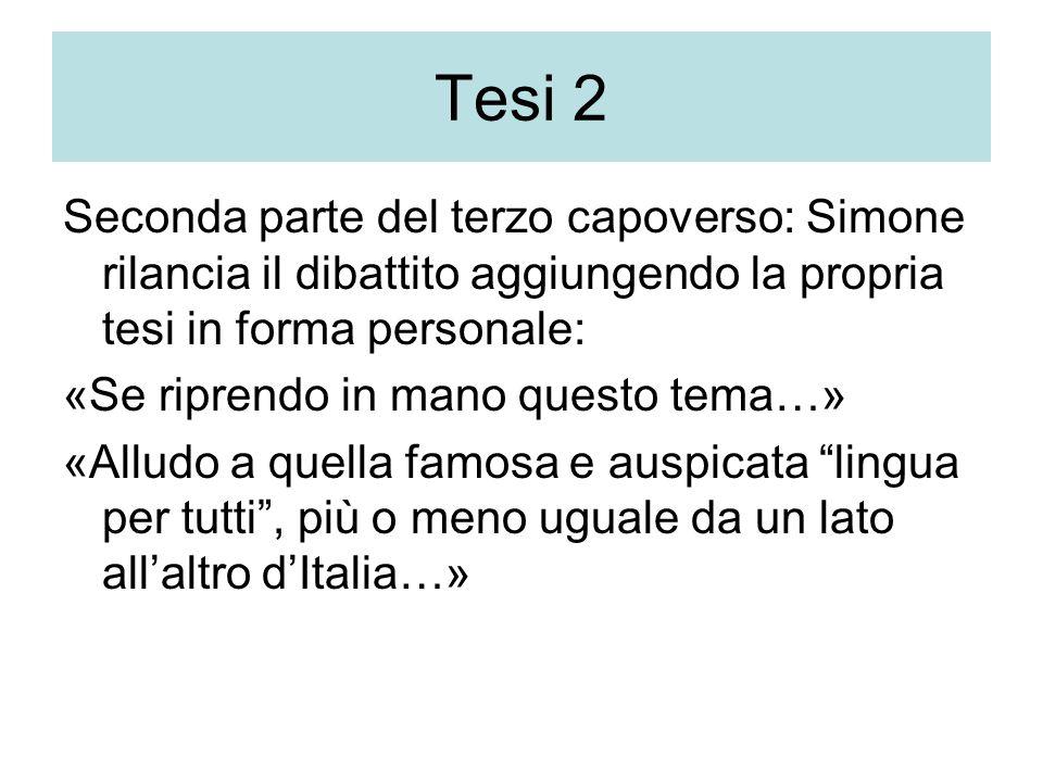Tesi 2 Seconda parte del terzo capoverso: Simone rilancia il dibattito aggiungendo la propria tesi in forma personale: