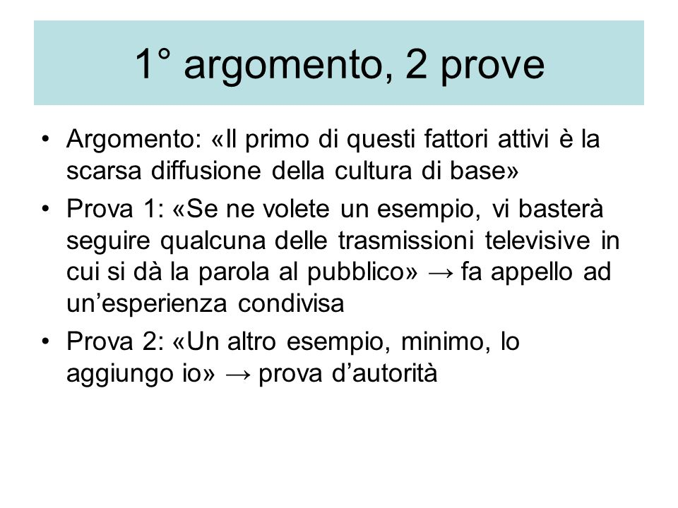 1° argomento, 2 prove Argomento: «Il primo di questi fattori attivi è la scarsa diffusione della cultura di base»