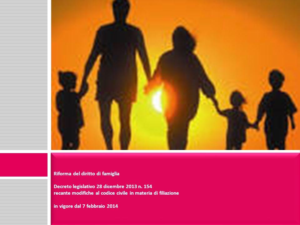 Riforma del diritto di famiglia Decreto legislativo 28 dicembre 2013 n