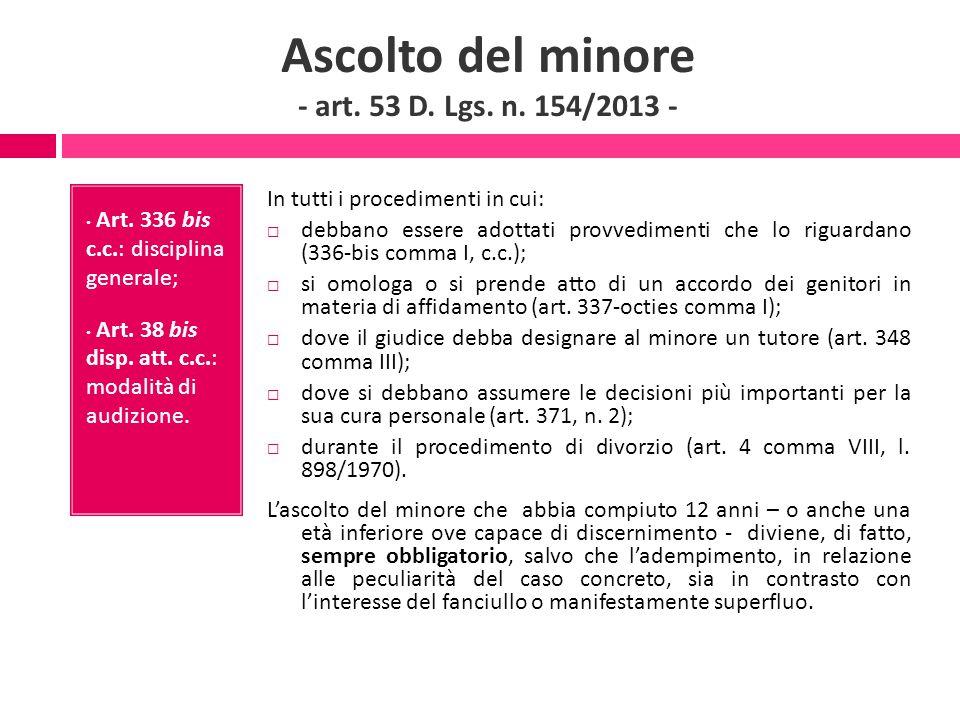 Ascolto del minore - art. 53 D. Lgs. n. 154/2013 -