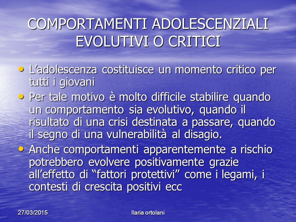 COMPORTAMENTI ADOLESCENZIALI EVOLUTIVI O CRITICI