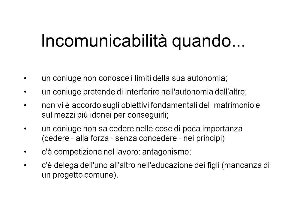 Incomunicabilità quando...