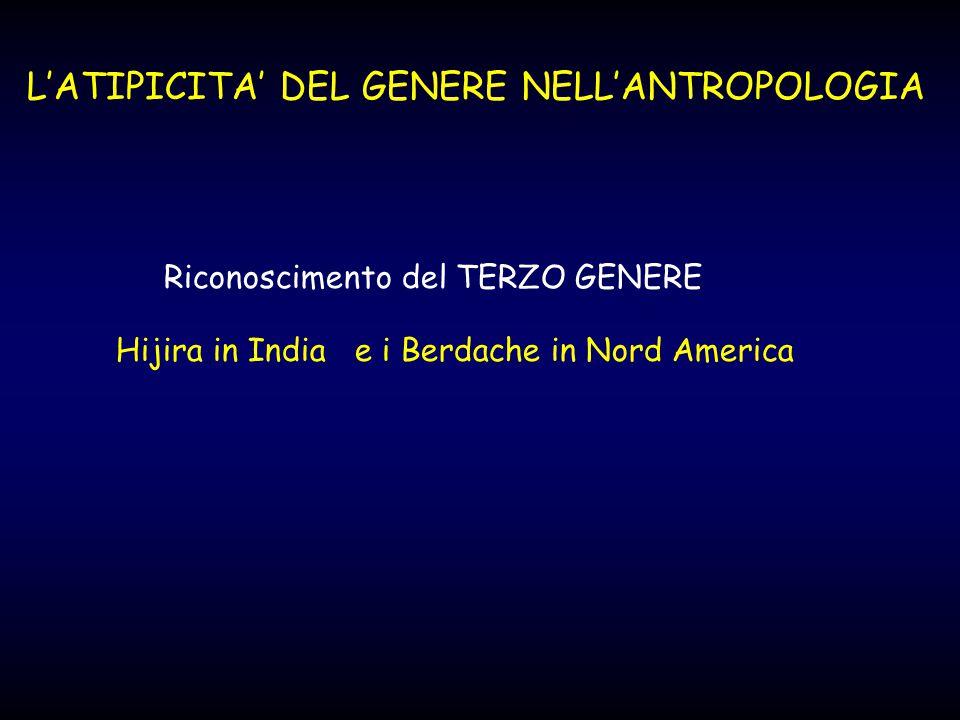 L'ATIPICITA' DEL GENERE NELL'ANTROPOLOGIA
