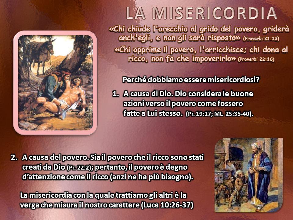 LA MISERICORDIA Perché dobbiamo essere misericordiosi
