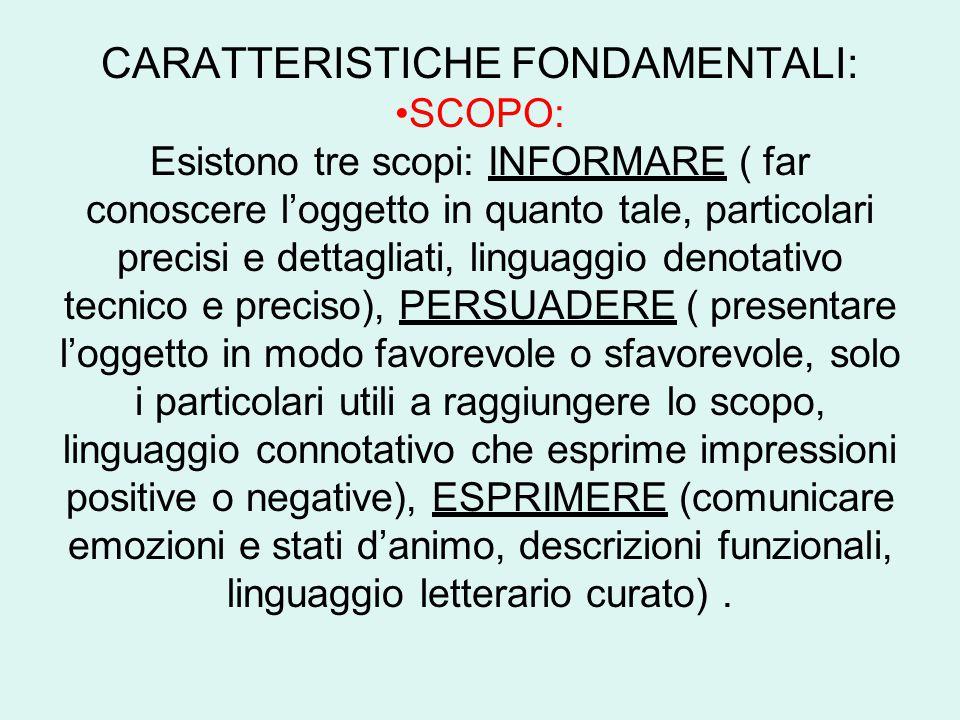 CARATTERISTICHE FONDAMENTALI: