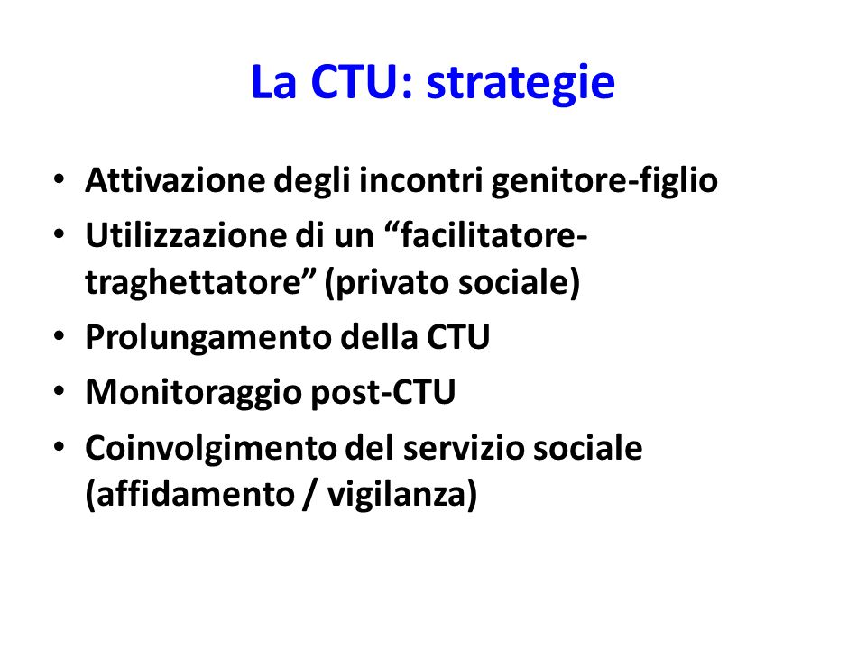 La CTU: strategie Attivazione degli incontri genitore-figlio