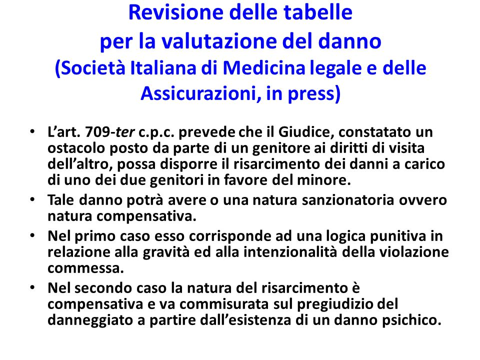 Revisione delle tabelle per la valutazione del danno (Società Italiana di Medicina legale e delle Assicurazioni, in press)