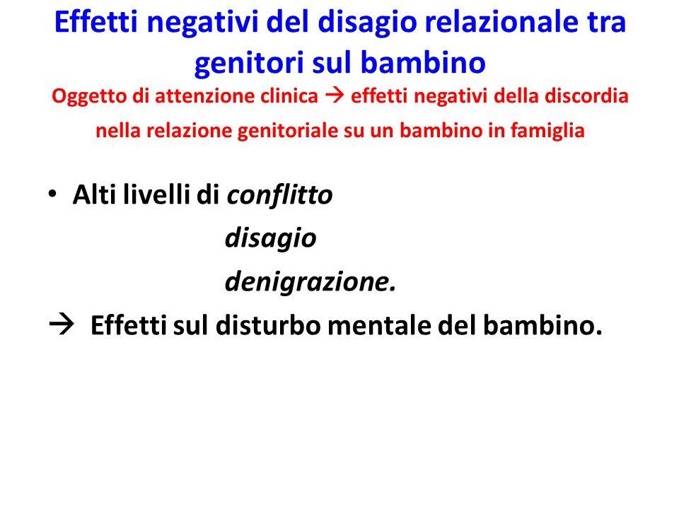 Effetti negativi del disagio relazionale tra genitori sul bambino Oggetto di attenzione clinica  effetti negativi della discordia nella relazione genitoriale su un bambino in famiglia