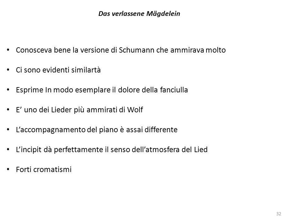 Conosceva bene la versione di Schumann che ammirava molto