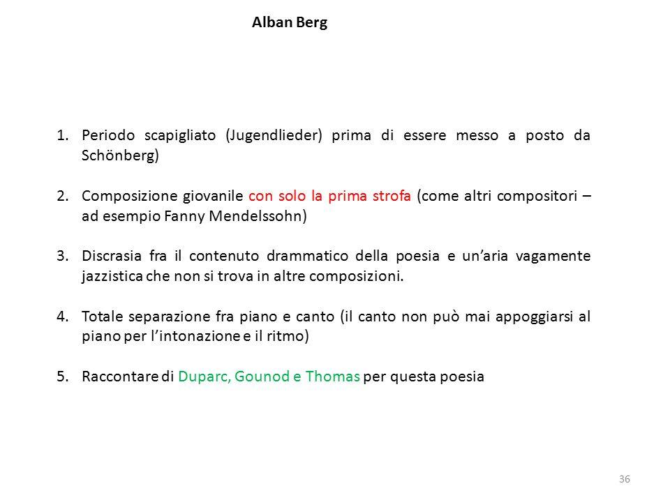 Alban Berg Periodo scapigliato (Jugendlieder) prima di essere messo a posto da Schönberg)