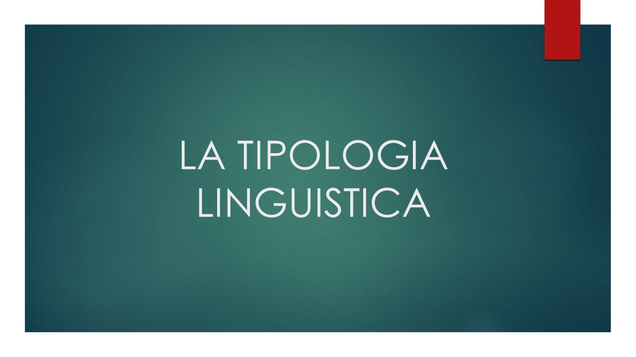 LA TIPOLOGIA LINGUISTICA