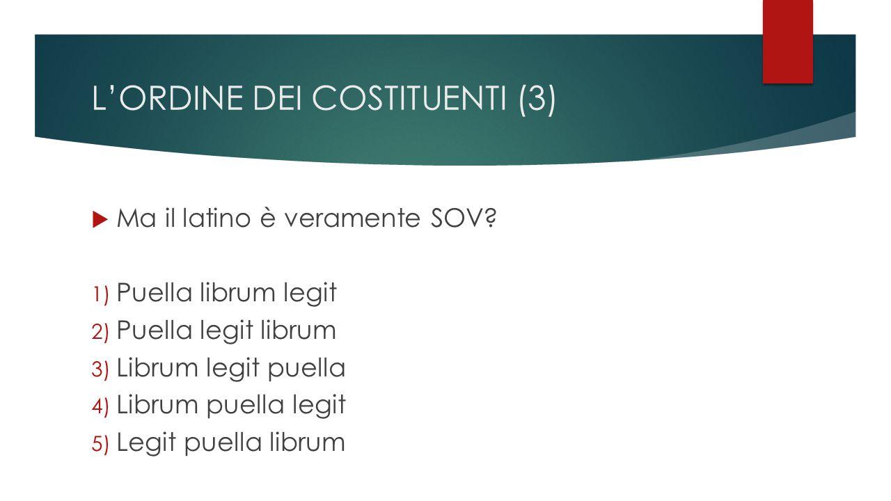 L'ORDINE DEI COSTITUENTI (3)