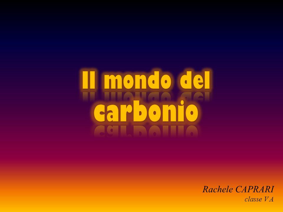 Il mondo del carbonio Rachele CAPRARI classe V A