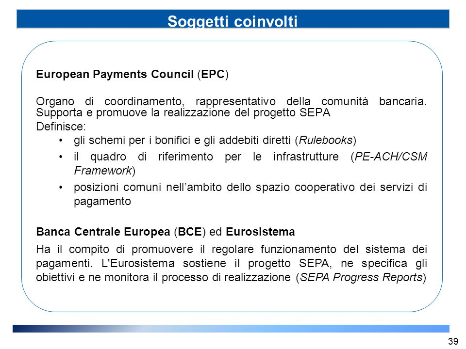 Soggetti coinvolti (SSP) European Payments Council (EPC)