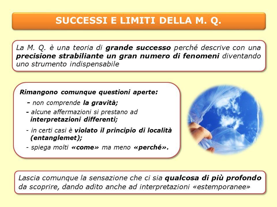 SUCCESSI E LIMITI DELLA M. Q.