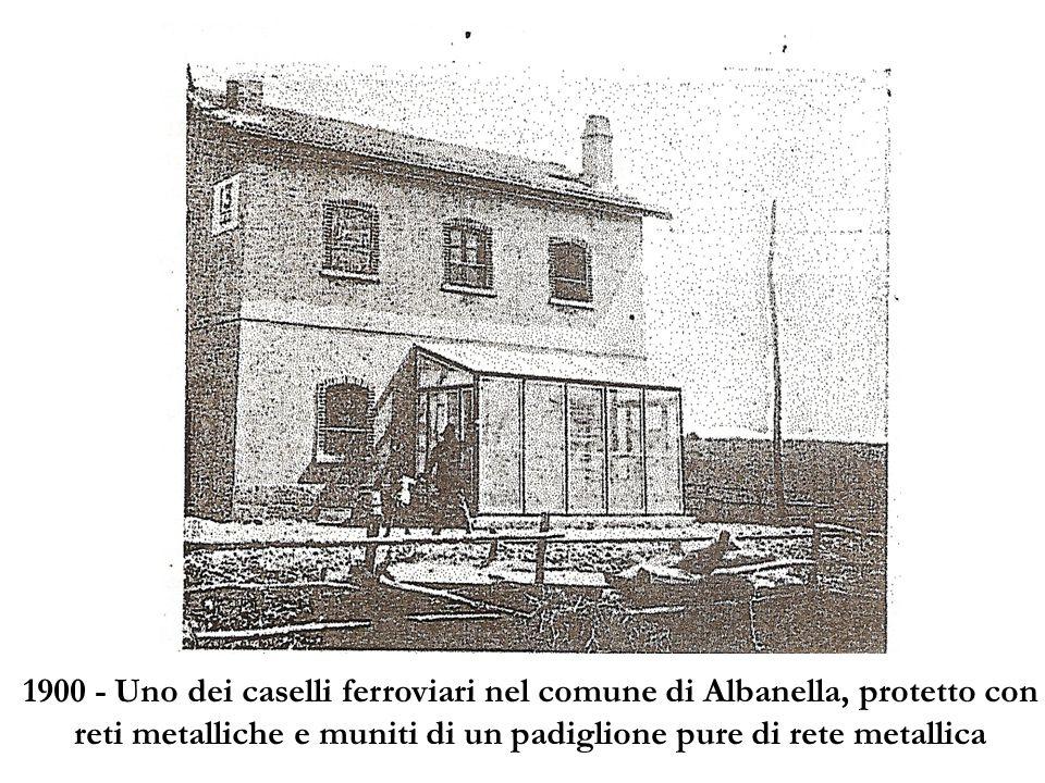1900 - Uno dei caselli ferroviari nel comune di Albanella, protetto con reti metalliche e muniti di un padiglione pure di rete metallica