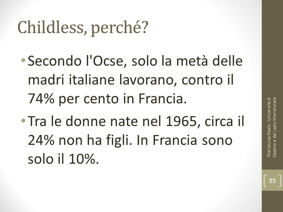 Childless, perché Secondo l Ocse, solo la metà delle madri italiane lavorano, contro il 74% per cento in Francia.