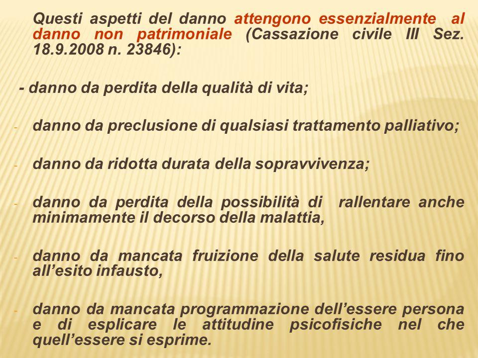 Questi aspetti del danno attengono essenzialmente al danno non patrimoniale (Cassazione civile III Sez. 18.9.2008 n. 23846):