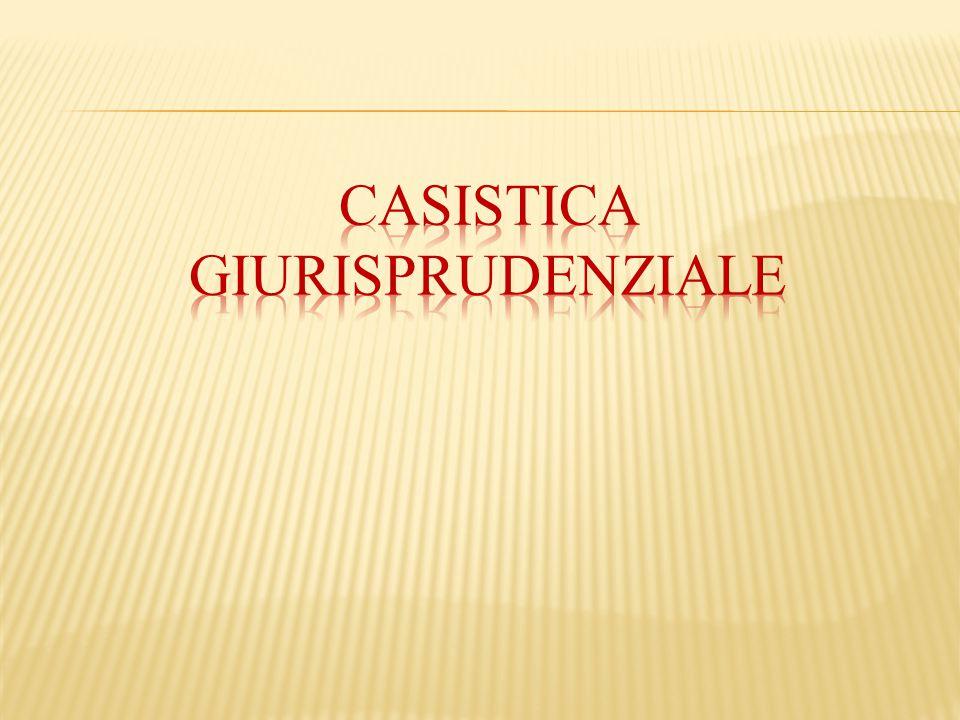 CASISTICA GIURISPRUDENZIALE