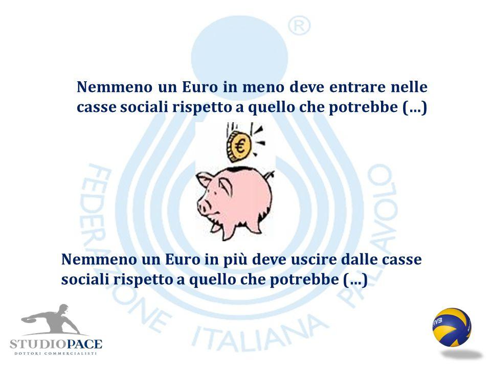 Nemmeno un Euro in meno deve entrare nelle casse sociali rispetto a quello che potrebbe (…)