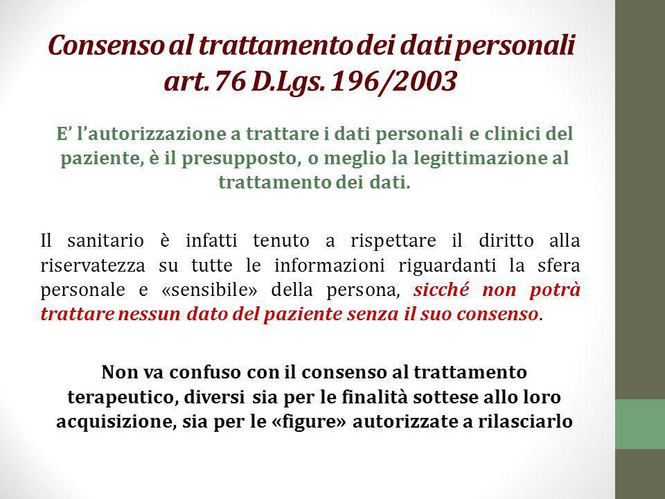 Consenso al trattamento dei dati personali art. 76 D.Lgs. 196/2003