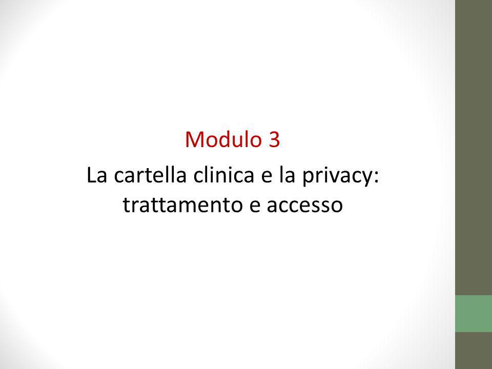 Modulo 3 La cartella clinica e la privacy: trattamento e accesso
