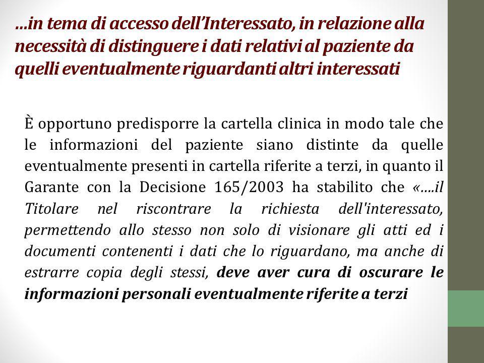 …in tema di accesso dell'Interessato, in relazione alla necessità di distinguere i dati relativi al paziente da quelli eventualmente riguardanti altri interessati