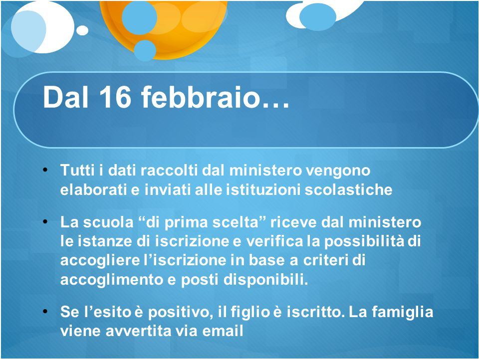 Dal 16 febbraio… Tutti i dati raccolti dal ministero vengono elaborati e inviati alle istituzioni scolastiche.