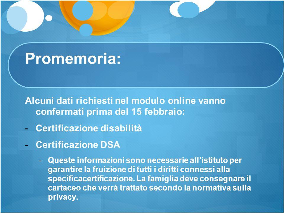 Promemoria: Alcuni dati richiesti nel modulo online vanno confermati prima del 15 febbraio: Certificazione disabilità.