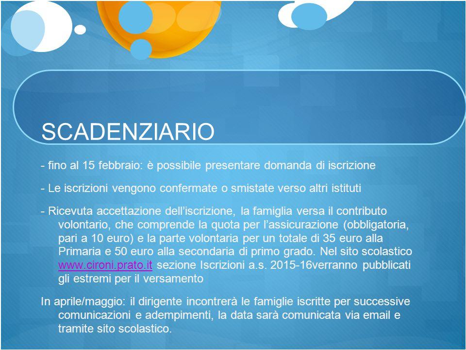 SCADENZIARIO - fino al 15 febbraio: è possibile presentare domanda di iscrizione. - Le iscrizioni vengono confermate o smistate verso altri istituti.