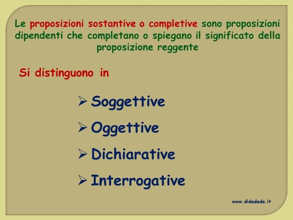 Soggettive Oggettive Dichiarative Interrogative Si distinguono in