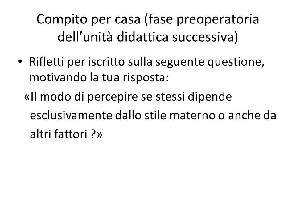 Compito per casa (fase preoperatoria dell'unità didattica successiva)