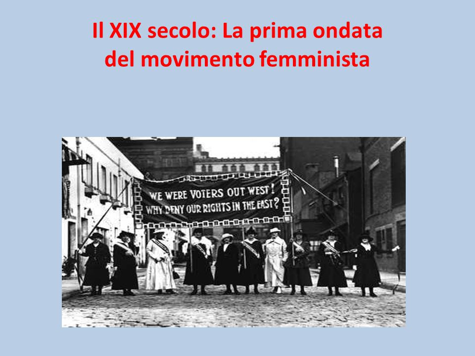 Il XIX secolo: La prima ondata del movimento femminista
