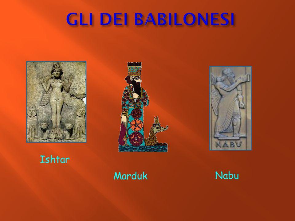 GLI DEI BABILONESI Ishtar Marduk Nabu