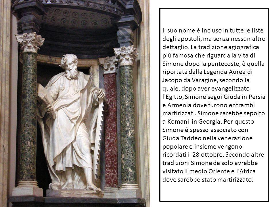 Il suo nome è incluso in tutte le liste degli apostoli, ma senza nessun altro dettaglio.